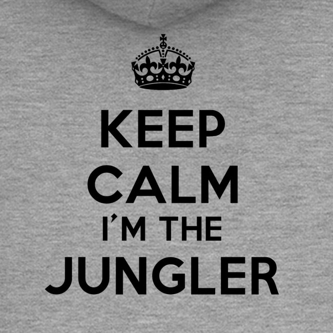 Keep calm I'm the Jungler