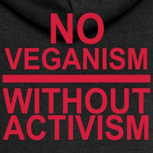 No veganism without activism - Women's Premium Hooded Jacket