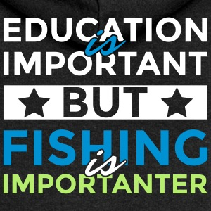 Education is important but fishing is importanter - Women's Premium Hooded Jacket