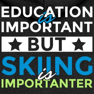 Education is important but skiing is importanter - Women's Premium Hooded Jacket