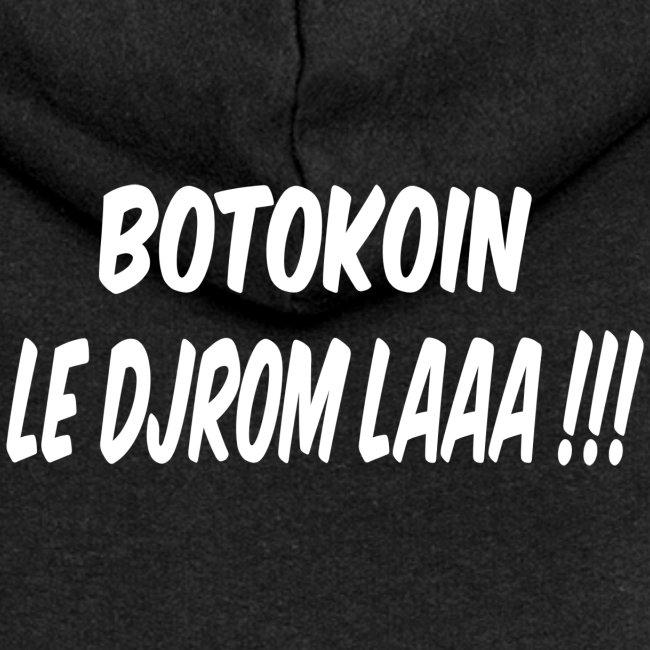 BOTOKOIN LE DJROM LAAAA !!!