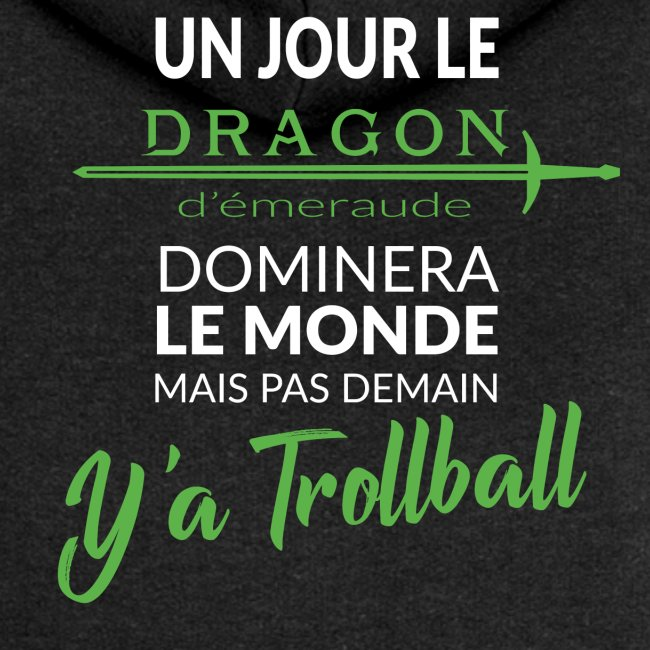 un jour le dragon d'émeraude dominera le monde