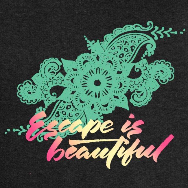 escape is beautiful