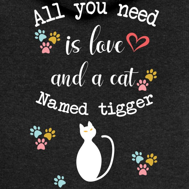 All you need is love and a cat named tigger
