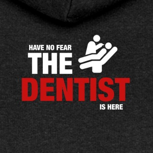 Avoir No Fear The Dentist Is Here - Veste à capuche Premium Femme
