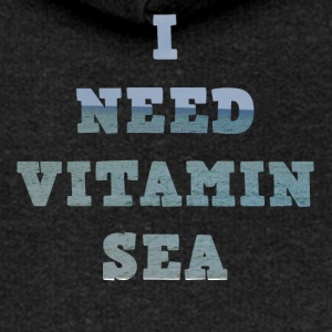 I need vitamin sea - Women's Premium Hooded Jacket