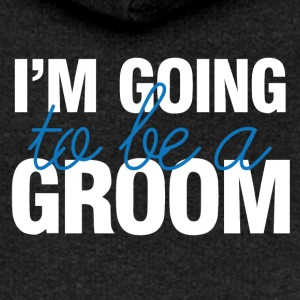 Wedding / Marriage: I'm going to be a Groom. - Women's Premium Hooded Jacket