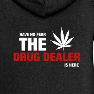 Have No Fear The Drug Dealer Is Here - Women's Premium Hooded Jacket