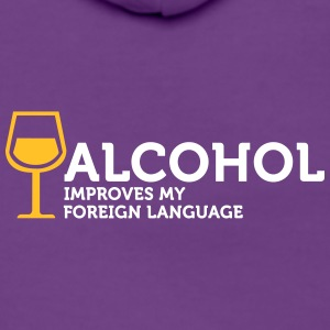 Alcohol Improves My Foreign Language - Women's Premium Hooded Jacket
