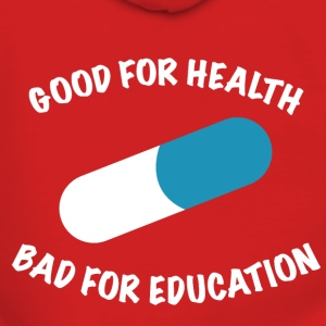 Good for health bad for education - Frauen Premium Kapuzenjacke
