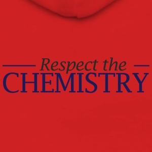 Chemist / Chemistry: Respect the Chemistry - Women's Premium Hooded Jacket