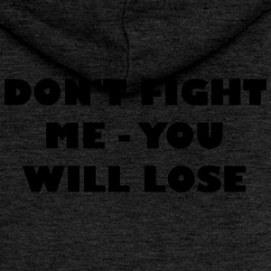 Dont fight me - you will loose - Women's Premium Hooded Jacket