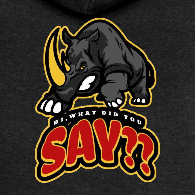 What did you say? grappige t-shirt /boze neushoorn
