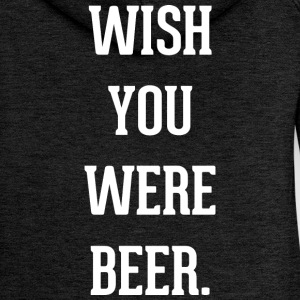 Beer: wish you were beer - Women's Premium Hooded Jacket