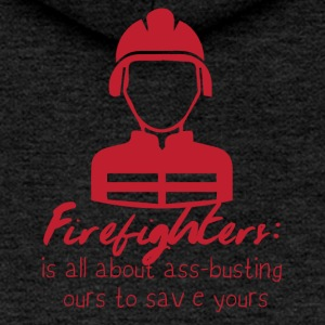 Fire Department: Fire Fighters - is all about ass-busting - Women's Premium Hooded Jacket
