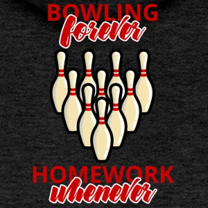 Bowling / Bowler: Bowling forever - Homework when - Women's Premium Hooded Jacket