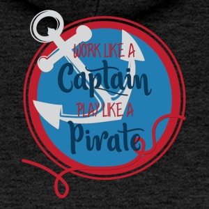 Sailing: Work like a captain, play like a pirate - Women's Premium Hooded Jacket