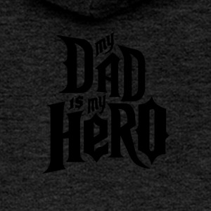 My Dad is My Hero - Women's Premium Hooded Jacket