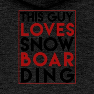 This Guy Loves Snowboarding - Boarder Power - Women's Premium Hooded Jacket