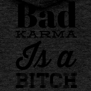 bad karma is a bitch - Frauen Premium Kapuzenjacke