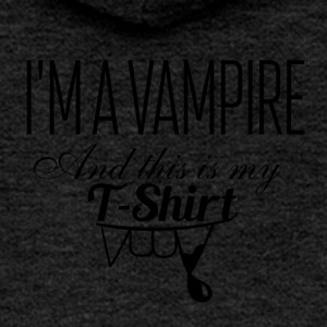 I am a Vampire and this is my TShirt - Frauen Premium Kapuzenjacke