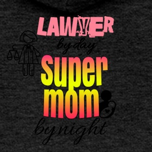 Lawyer by day super mom by night - Women's Premium Hooded Jacket