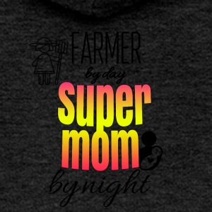 Farmer by day and super mom by night - Frauen Premium Kapuzenjacke