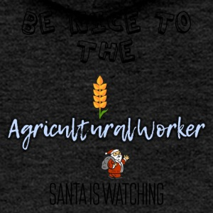 Be nice to the agricultural worker Santa watch it - Women's Premium Hooded Jacket