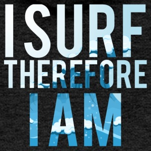 Surfer / Surfen: I Surf. Therefore I Am - Frauen Premium Kapuzenjacke