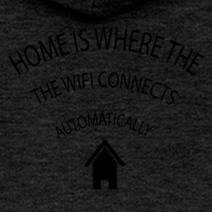 Home is where the Wifi connects automatically - Women's Premium Hooded Jacket