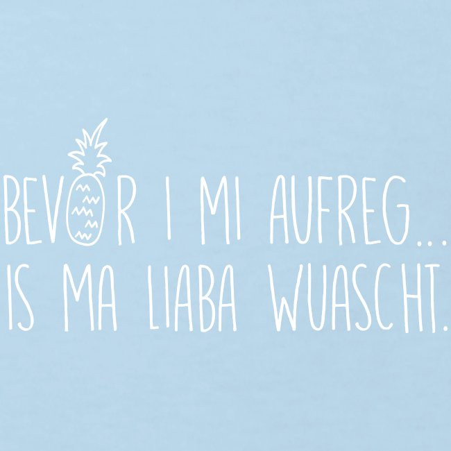 Bevor i mi aufreg is ma liaba wuascht - Kinder Bio-T-Shirt