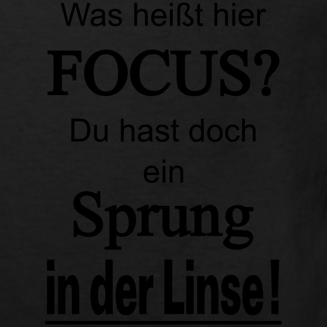 Was heißt hier Focus? Du hast Sprung in der Linse!