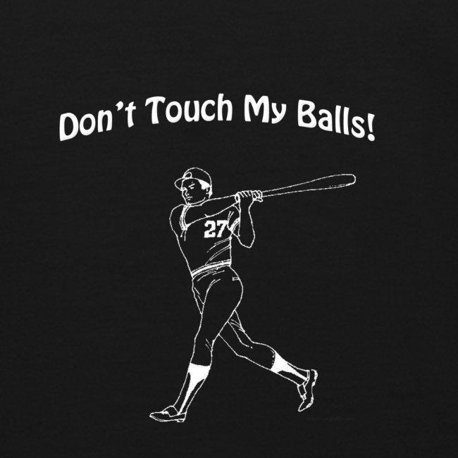 Dont touch my balls t-shirt 2