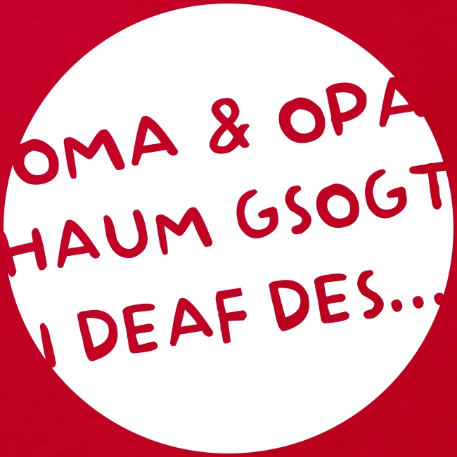 Vorschau: Oma Opa haum gsogt i deaf des - Kinder Bio-T-Shirt