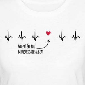 When I see you my heart skips a beat - Women's Organic T-shirt