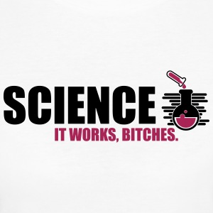 Science fungerar det Bitches - Ekologisk T-shirt dam