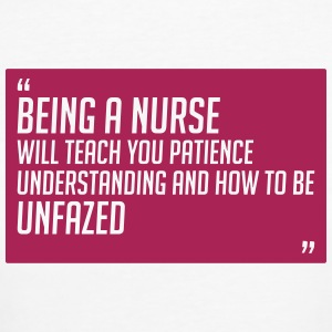 Being a nurse will teach you patience - Women's Organic T-shirt