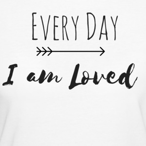 Every Day I am Loved (Partnerlook Teil 2) - Frauen Bio-T-Shirt