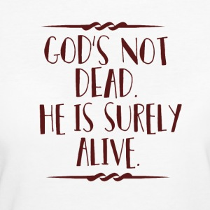 God Is Not Dead - Frauen Bio-T-Shirt