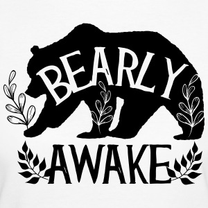 Bearly awake - Frauen Bio-T-Shirt