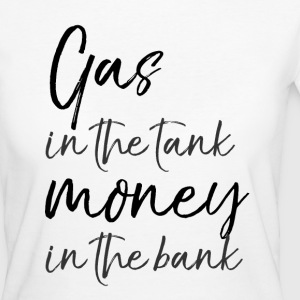 Gas in the tank, money in the bank - Summer Loving - Frauen Bio-T-Shirt