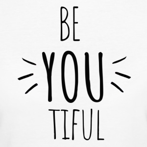 Be you tiful - Inspiring- Original black letters - Women's Organic T-shirt