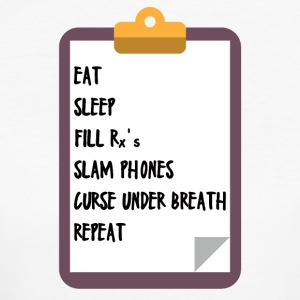 Arts / Doctor: Eat, Sleep, Fill Rx's, Slam Phones - Vrouwen Bio-T-shirt