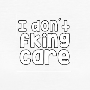 I dont fking care - Frauen Bio-T-Shirt