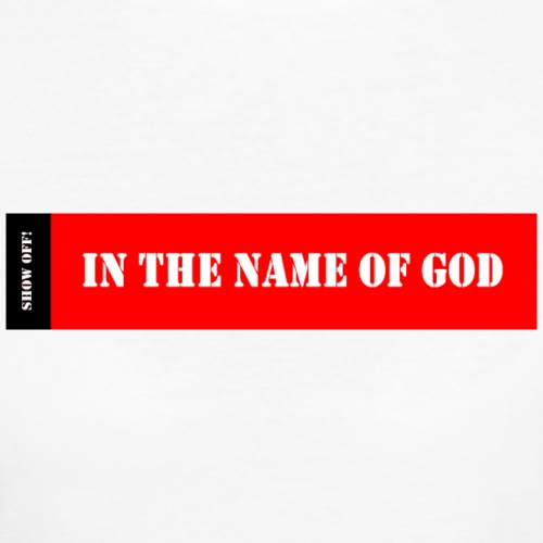 IN THE NAME 0F GOD - Women's Organic T-Shirt