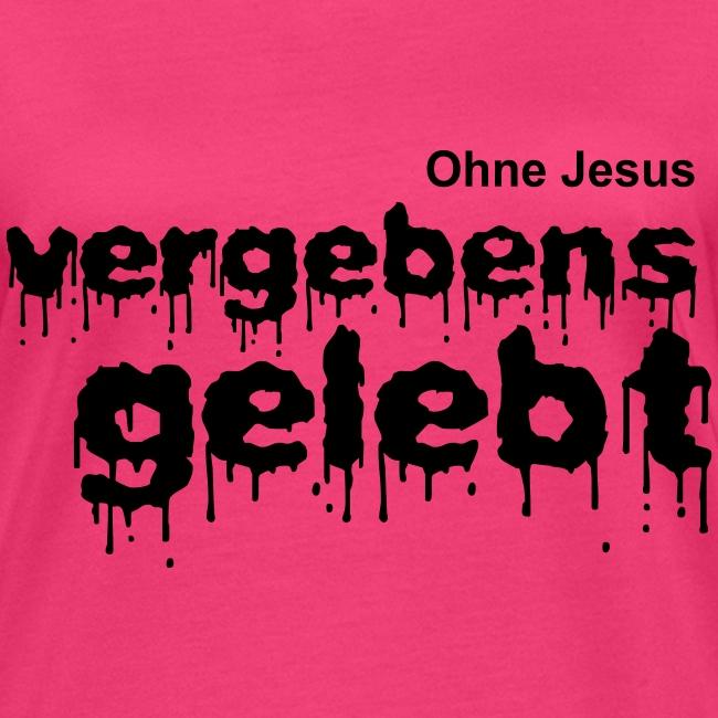 Vergebens gelebt (JESUS shirts)