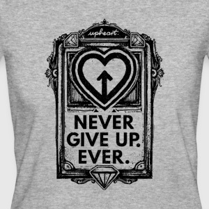 Never give up. Ever. - Women's Organic T-shirt