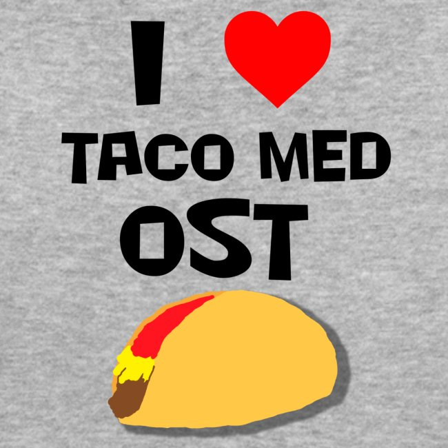I love taco med ost