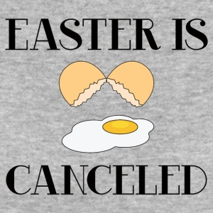 Easter / Easter Bunny: Easter Is Canceled - Women's Organic T-shirt