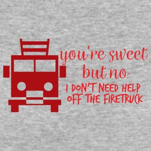 Fire Department: Your're sweet, but no I don't need hel. - Women's Organic T-shirt